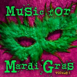 Cover image for Music for Mardi Gras, Vol. 2