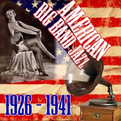 Cover image for American Big Band Jazz 1926-1941