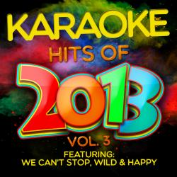 Cover image for Karaoke Hits of 2013, Vol. 3