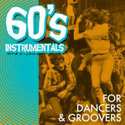 Cover image for 60's Instrumentals for Dancers & Groovers