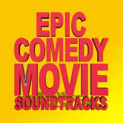 Cover image for Epic Comedy Movie Soundtracks - Funny Films