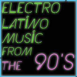 Cover image for Electrolatino Music from the 90's Including Miles, Saint Etien, Robin, DJ Fenix