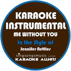 Cover image for Me Without You (In the Style of Jennifer Nettles) [Karaoke Instrumental Version] - Single