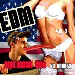 Cover image for EDM, American Hot - 50 Tracks, Vol. 3