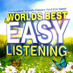 Cover image for World's Best Easy Listening - The Greatest Smooth Classics You'll Ever Need !