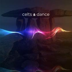 Cover image for Celts & Dance: The Old Spirit of Ancient Music Comes Alive Again with New Electronic Sounds and Effects. Best Songs & Greatest Hits of Celtic Lands