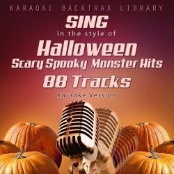 Cover image for Sing in the Style of Halloween Scary Spooky Monster Hits (88 Tracks) [Karaoke Version]