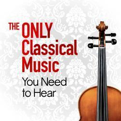 Cover image for The Only Classical Music You Need to Hear