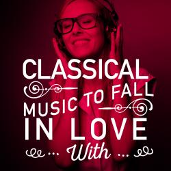 Cover image for Classical Music to Fall in Love With