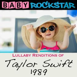 Cover image for Lullaby Renditions of Taylor Swift - 1989