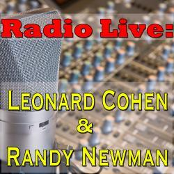 Cover image for Radio Live: Leonard Cohen & Randy Newman