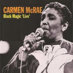 Cover image for Carmen Mcrae - Black Magic 'Live'