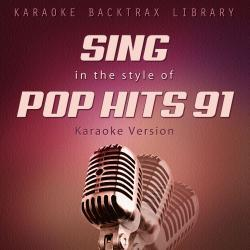 Cover image for Sing in the Style of Pop Hits 91 (Karaoke Version)