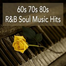 Cover image for 60s 70s 80s R&B Soul Music Hits: Best Of Soul Classics And Rhythm & Blues Songs