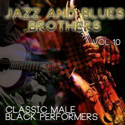 Cover image for Jazz & Blues Brothers - Classic Male Black Performers, Vol. 10