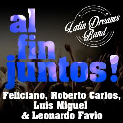 Cover image for Al Fin Juntos!: José Feliciano, Roberto Carlos, Luis Miguel & Leonardo Favio