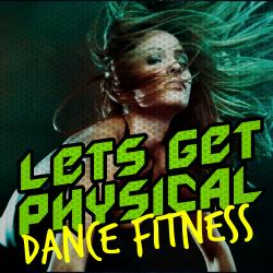 Cover image for Let's Get Physical: Dance Fitness