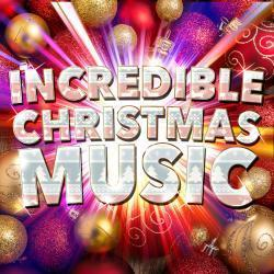 Cover image for Incredible Christmas Music