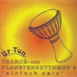 Cover image for Trance Und Planetenrhythmen 4: Einfach Sein