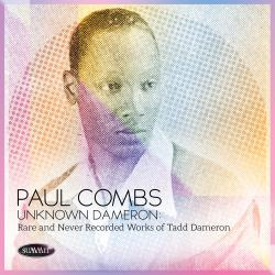 Cover image for Unknown Dameron: Rare and Never Recorded Works of Tadd Dameron